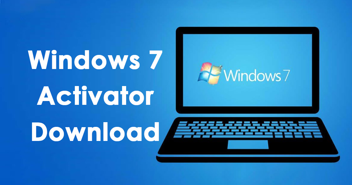 Photo of Windows 7 Activator Download For 32bit+64bit [Official 2021]